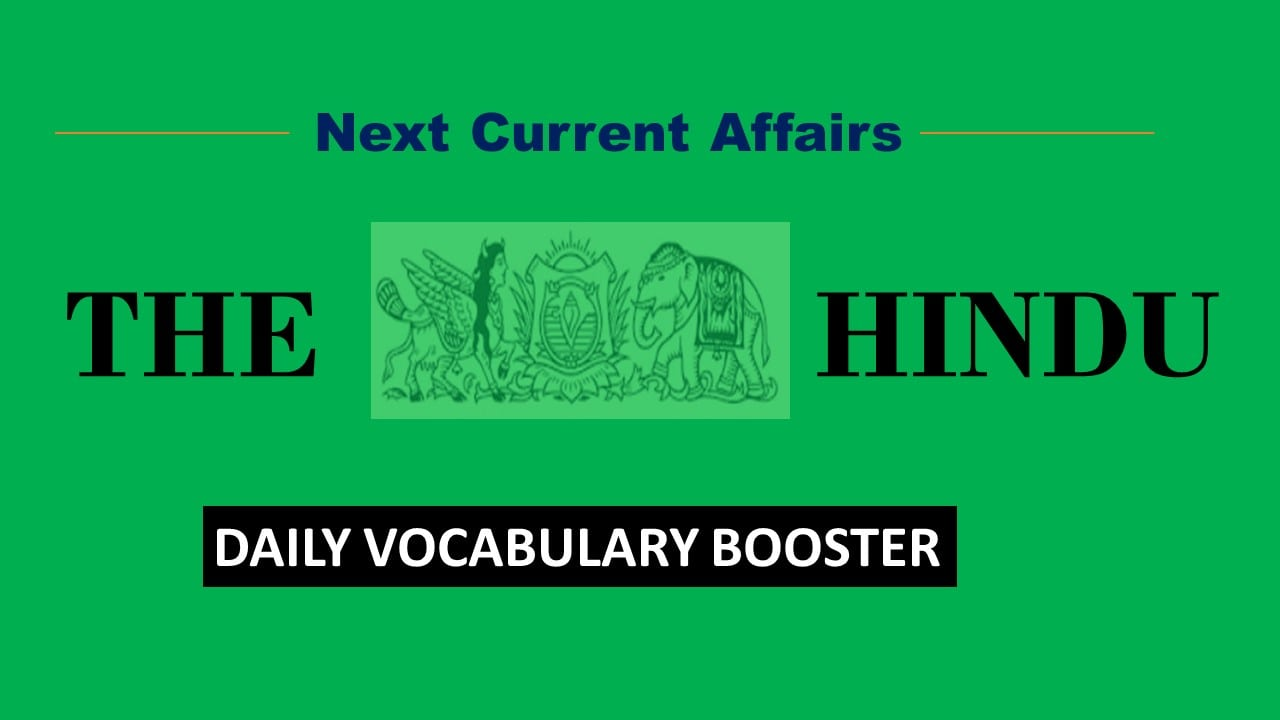 The Hindu Editorial Vocabulary Day 5